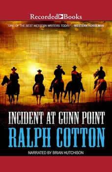 Incident at Gunn Point, Ralph Cotton