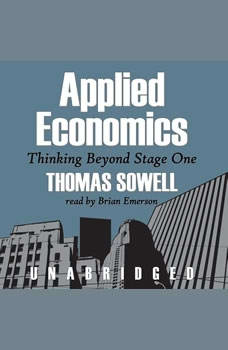 Applied Economics: Thinking beyond Stage One, Thomas Sowell