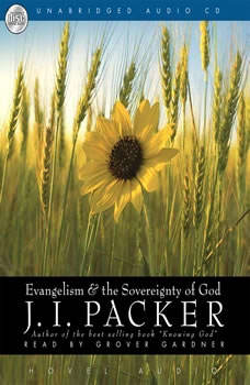 Evangelism and the Sovereignty of God, J. I. Packer
