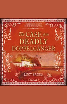 Case of the Deadly Doppelganger, The, Lucy Banks