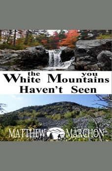 The White Mountains You Haven't Seen: PROMOTIONAL SAMPLER
