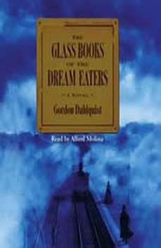The Glass Books of The Dream Eaters, Gordon Dahlquist