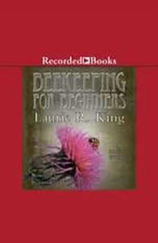 Beekeeping for Beginners, Laurie R. King