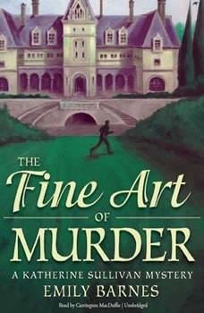 The Fine Art of Murder: A Katherine Sullivan Mystery, Emily Barnes