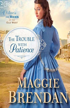 The Trouble with Patience, Maggie Brendan
