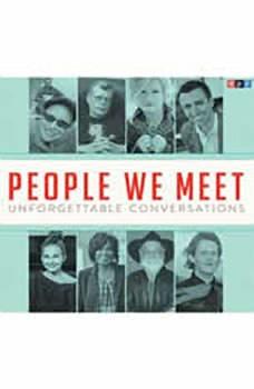 People We Meet: Unforgettable Conversations, NPR