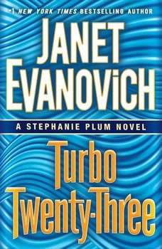 Turbo Twenty-Three: A Stephanie Plum Novel A Stephanie Plum Novel, Janet Evanovich