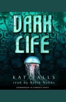 Dark Life, Kat Falls