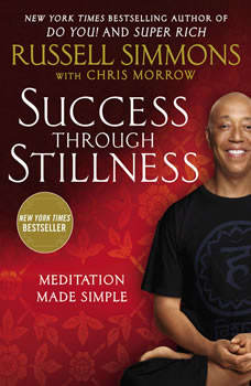 Success Through Stillness: Meditation Made Simple, Russell Simmons