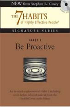Habit 1 Be Proactive: The Habit of Choice, Stephen R. Covey
