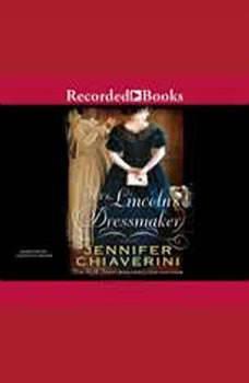 Mrs. Lincoln's Dressmaker, Jennifer Chiaverini