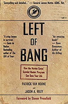 Left of Bang: How the Marine Corps' Combat Hunter Program Can Save Your Life How the Marine Corps' Combat Hunter Program Can Save Your Life, Patrick Van Horne