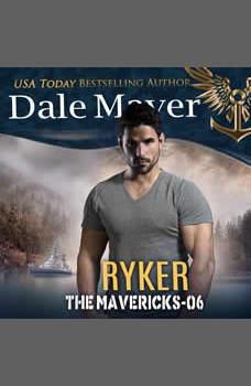 Ryker: Book 6: The Mavericks, Dale Mayer