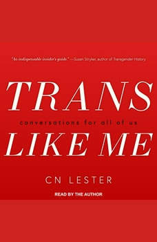 Trans Like Me: Conversations for All of Us, C.N. Lester