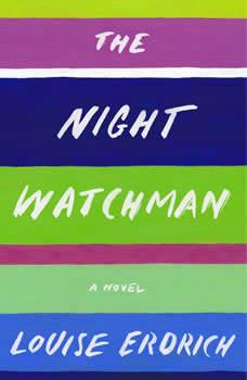 The Night Watchman, Louise Erdrich