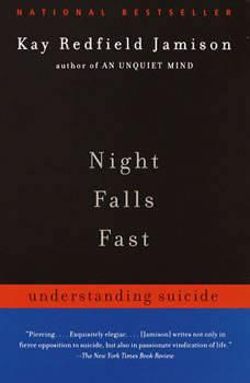 Night Falls Fast: Understanding Suicide, Kay Redfield Jamison