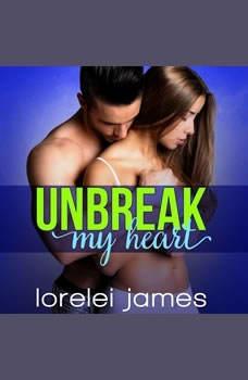 Unbreak My Heart, Lorelei James