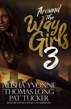 Around the Way Girls 3, Alisha Yvonne; Thomas Long; Pat Tucker