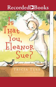 Is That You, Eleanor Sue?, Tricia Tusa