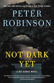 Not Dark Yet: A DCI Banks Novel, Peter Robinson