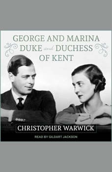 George and Marina: Duke and Duchess of Kent, Christopher Warwick