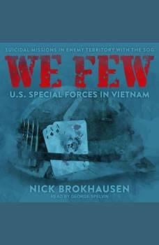 We Few: US Special Forces in Vietnam, Nick Brokhausen
