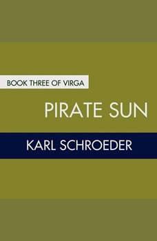 Pirate Sun, Karl Schroeder