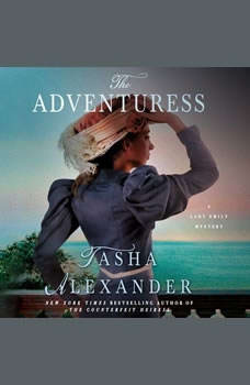 The Advenuress: A Lady Emily Mystery, Tasha Alexander