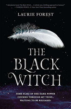 The Black Witch: The Black Witch Chronicles, #1, Laurie Forest