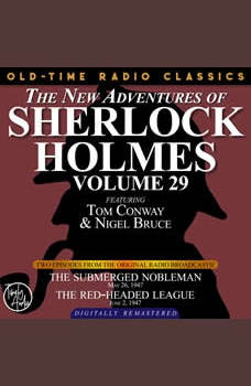THE NEW ADVENTURES OF SHERLOCK HOLMES, VOLUME 29:   EPISODE 1: THE SUBMERGED NOBLEMAN  2: THE RED-HEADED LEAGUE, Dennis Green