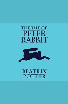 Tale of Peter Rabbit, The, Beatrix Potter