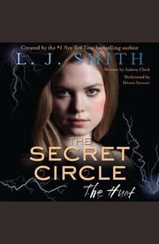 The Secret Circle: The Hunt, L. J. Smith