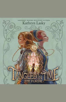 Tangled in Time: The Portal, Kathryn Lasky