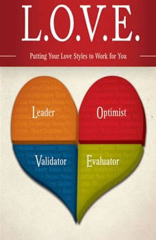 L. O. V. E.: Putting Your Love Styles to Work for You, Les and Leslie Parrott