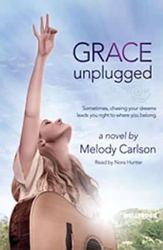 Grace Unplugged, Melody Carlson