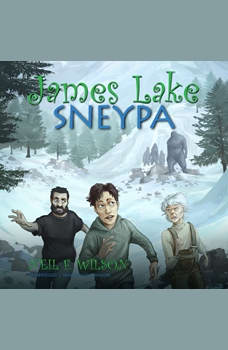 James Lake: Sneypa: The Big Foot File Part 2, Neil F. Wilson