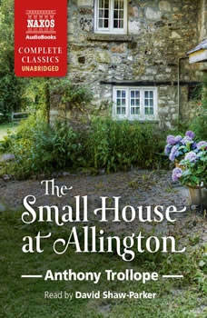 The Small House at Allington, Anthony Trollope