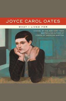 What I Lived For, Joyce Carol Oates