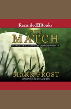 The Match: The Day the Game of Golf Changed Forever, Mark Frost