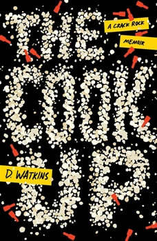 The Cook Up: A Crack Rock Memoir, D. Watkins