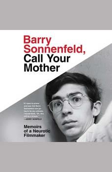 Barry Sonnenfeld, Call Your Mother: Memoirs of a Neurotic Filmmaker, Barry Sonnenfeld