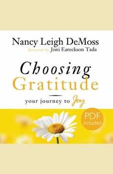 Choosing Gratitude: Your Journey to Joy, Nancy Leigh DeMoss