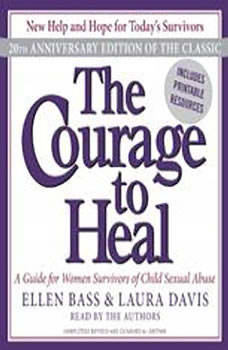 The Courage to Heal: A Guide for Women Survivors of Child Sexual Abuse, Ellen Bass