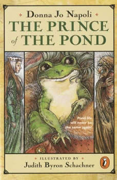 The Prince of the Pond: Otherwise Known as De Fawg Pin, Donna Jo Napoli