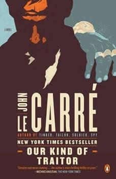 Our Kind of Traitor, John le CarrA©
