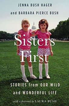 Sisters First: Stories from Our Wild and Wonderful Life, Jenna Bush Hager