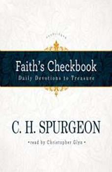 Faiths Checkbook: Daily Devotions to Treasure Daily Devotions to Treasure, C. H. Spurgeon