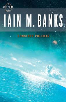 Consider Phlebas, Iain M. Banks