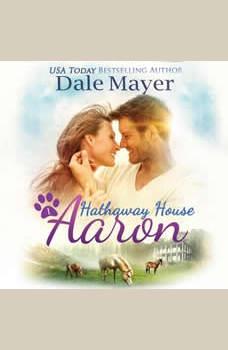 Aaron: A Hathaway House Heartwarming Romance, Dale Mayer