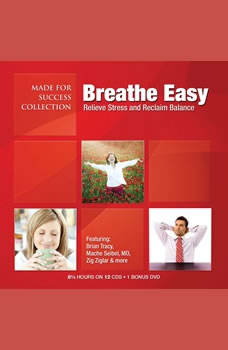 Breathe Easy: Relieve Stress and Reclaim Balance, Made for Success